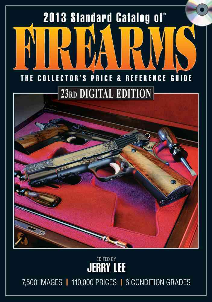 2013 Standard Catalog of Firearms By Lee, Jerry